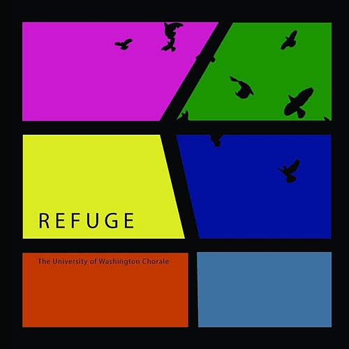 Refuge by University of Washington Chorale