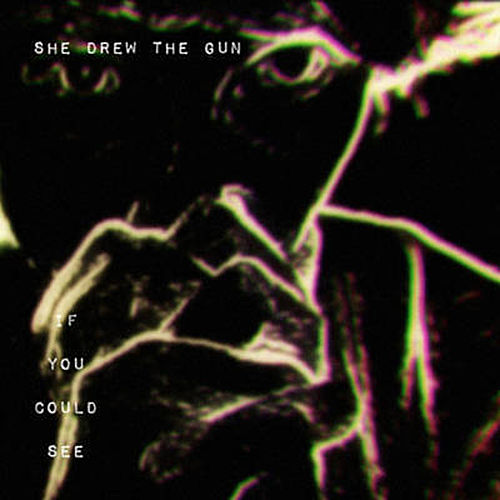 If You Could See de She Drew The Gun