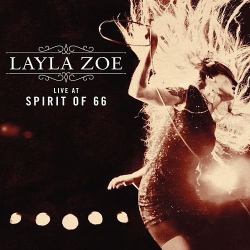 Live at Spirit of 66 von Layla Zoe