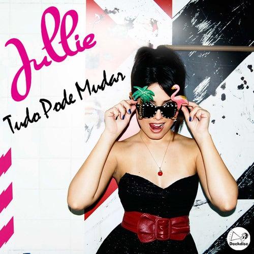 Tudo Pode Mudar - Single by Jullie