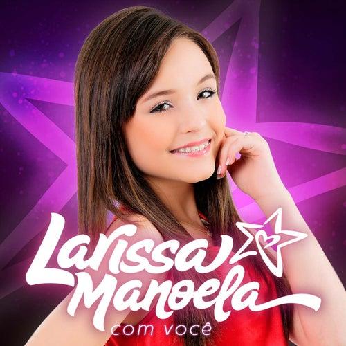 Com Você de Larissa Manoela
