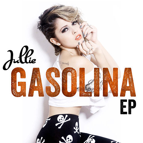 Gasolina - Ep by Jullie