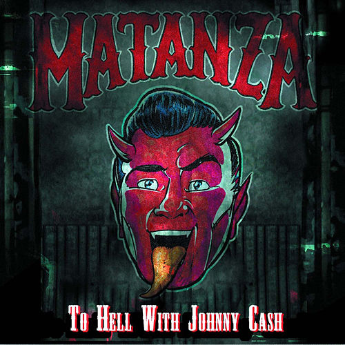 To Hell With Johnny Cash de Matanza