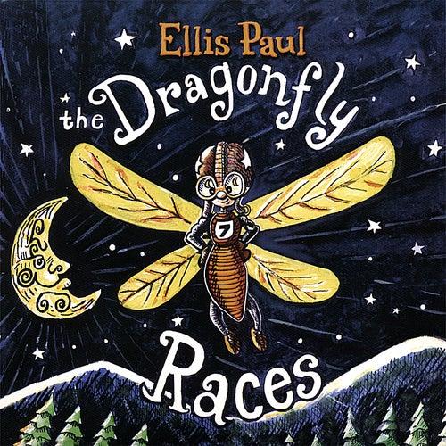 Ellis Paul-The Dragonfly Races de Ellis Paul