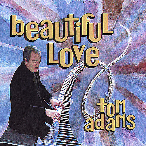 Beautiful Love by Tom Adams