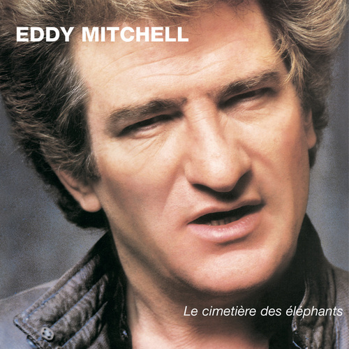 Le Cimetiere Des Elephants by Eddy Mitchell
