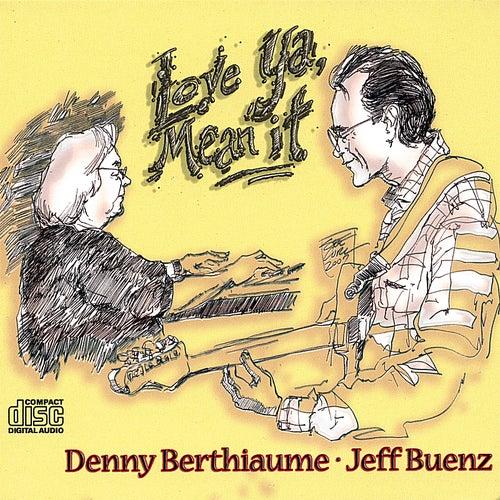 Love Ya, Mean It! de Denny Berthiaume