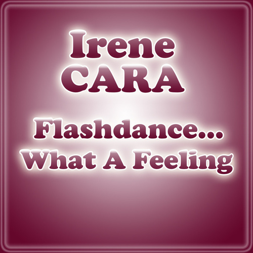 Flashdance... What A Feeling von Irene Cara