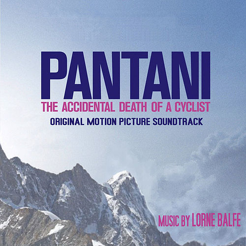 Pantani: The Accidental Death of a Cyclist by Lorne Balfe