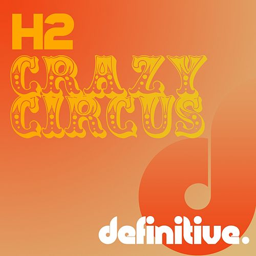 Crazy Circus - Single by H2