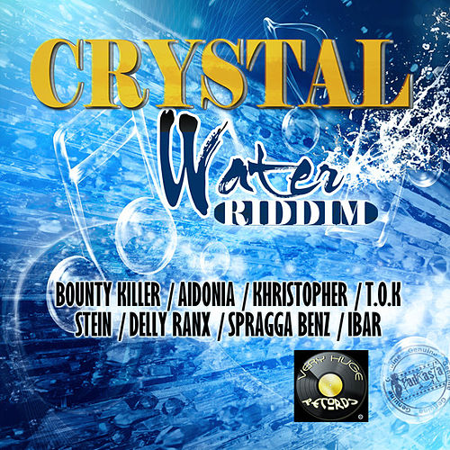 Crystal Water Riddim by Various Artists