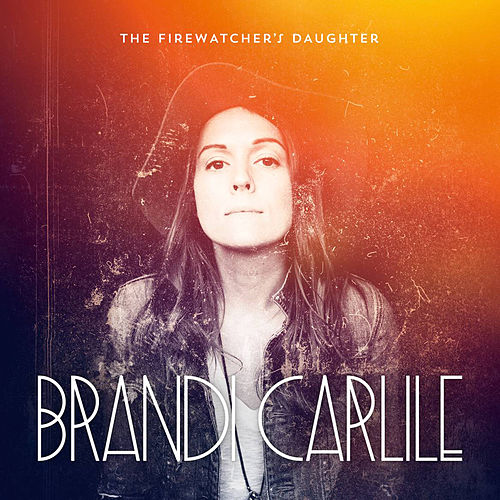 The Firewatcher's Daughter de Brandi Carlile