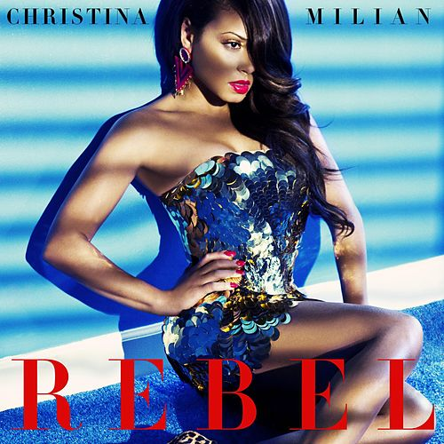 Rebel von Christina Milian
