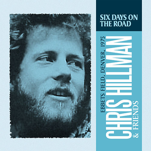 Six Days on the Road (Live) von Chris Hillman