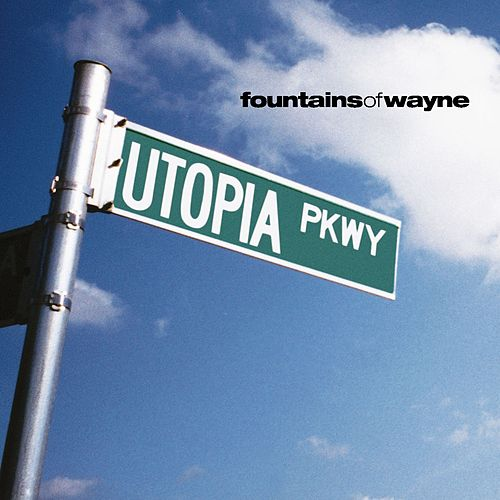 Utopia Parkway by Fountains of Wayne