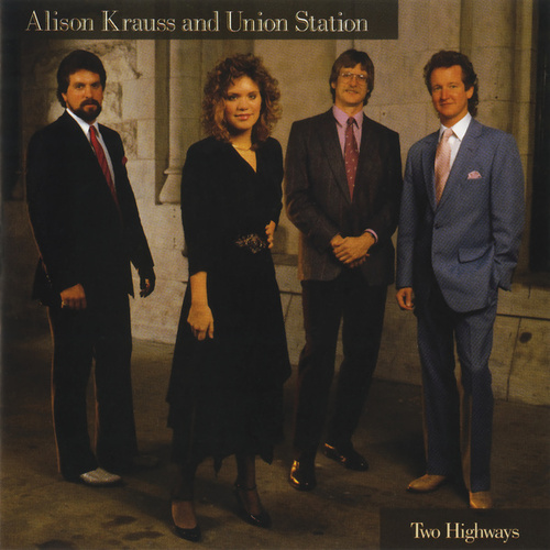 Two Highways von Alison Krauss