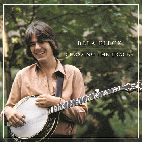 Crossing The Tracks by Béla Fleck
