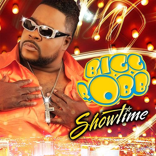 Showtime by Bigg Robb