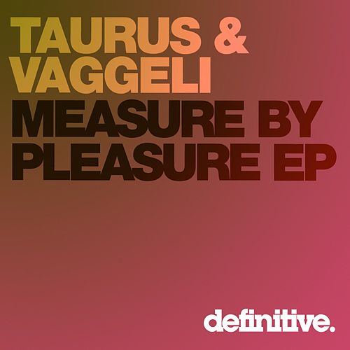 Measure By Pleasure - Single by Taurus
