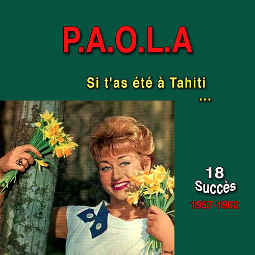Si t'as été à Tahiti de Paola