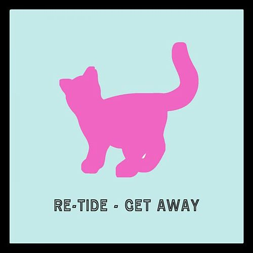 Get Away by Re-Tide
