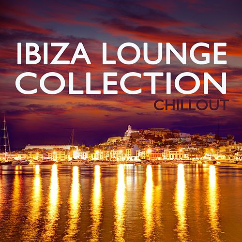 Ibiza Lounge Collection von Various Artists