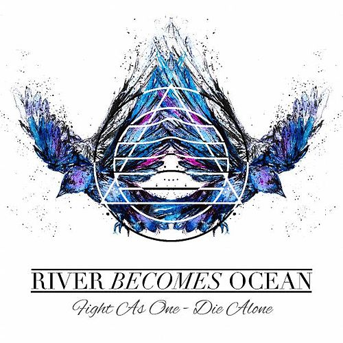 Fight as One, Die Alone by River Becomes Ocean
