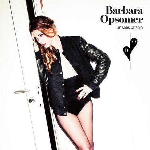Je sors ce soir (Radio Edit) (Radio Edit) de Barbara Opsomer