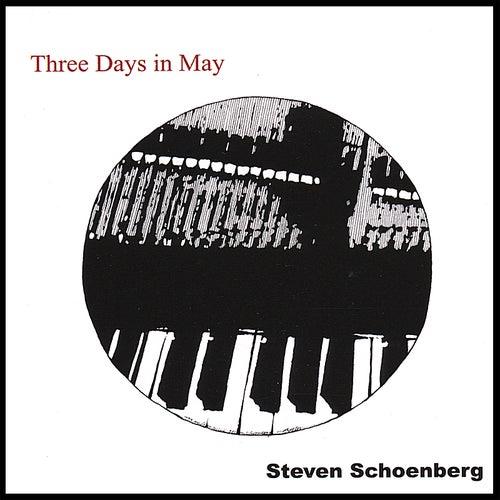 Three Days in May de Steven Schoenberg
