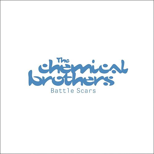 Battle Scars by The Chemical Brothers