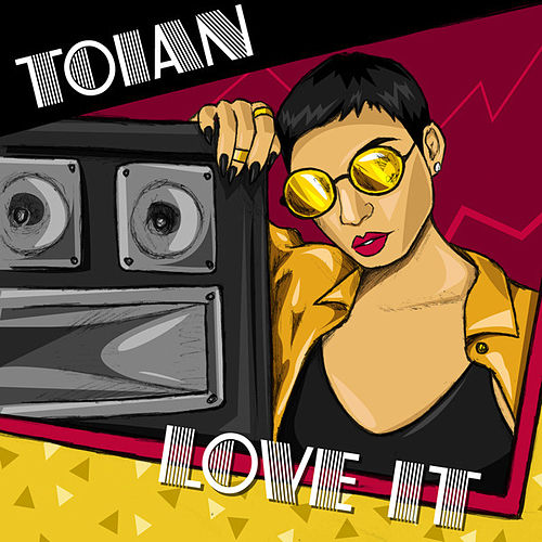 Love It - Single by Toian