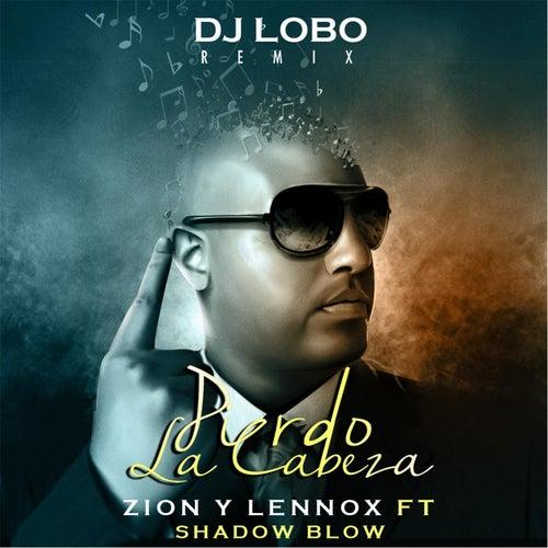 Pierdo la Cabeza (DJ Lobo Remix) [feat. Shadow Blow] de Zion y Lennox