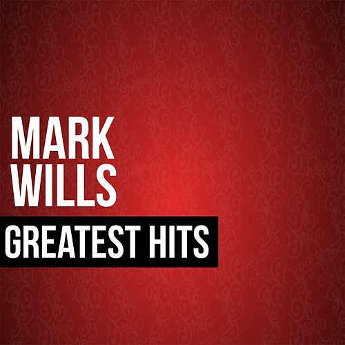 Mark Wills Greatest Hits von Mark Wills