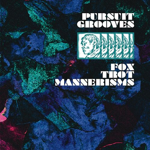 Fox Trot Mannerisms by Pursuit Grooves