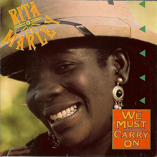 We Must Carry on de Rita Marley