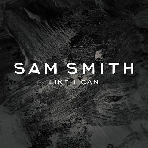 Like I Can (Remix EP) von Sam Smith