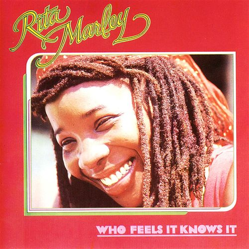 Who Feels It Knows It de Rita Marley