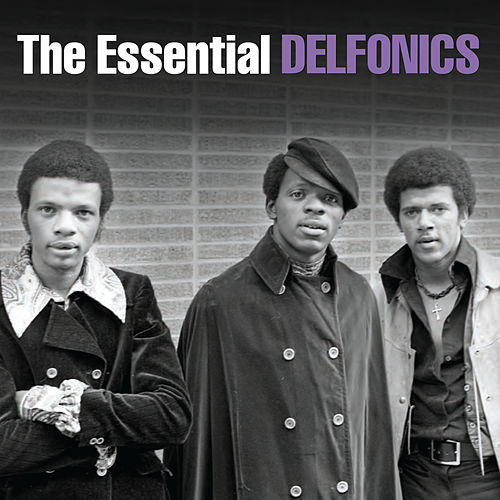 The Essential Delfonics by The Delfonics