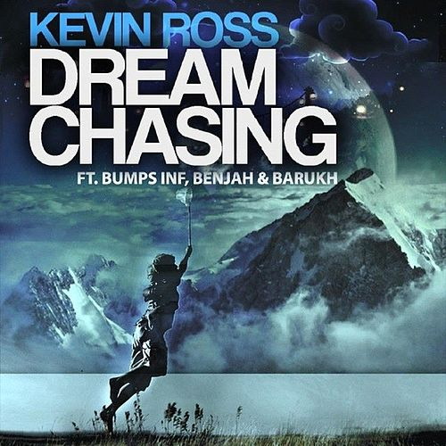 Dream Chasing (feat. Benjah, Bumps Inf & Barukh) by Kevin Ross