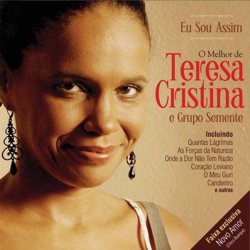 Eu Sou Assim - O Melhor de Teresa Cristina e Grupo Semente de Teresa Cristina