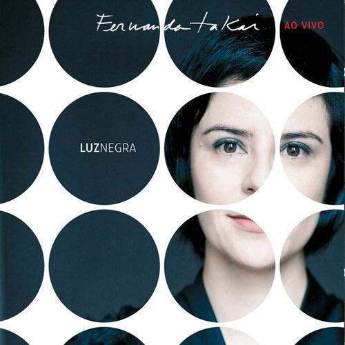 Luz Negra - Fernanda Takai Ao Vivo by Fernanda Takai