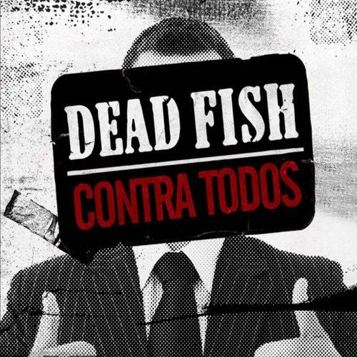 Contra Todos de Dead Fish