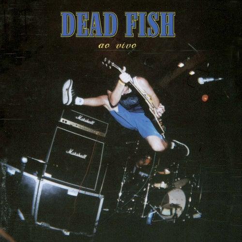 Ao Vivo de Dead Fish