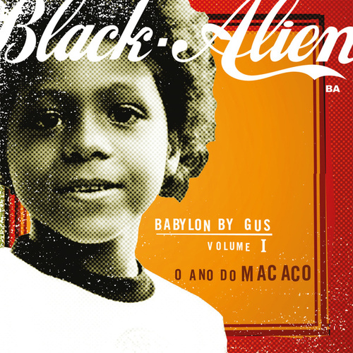 Babylon By Gus Vol. 1 - O Ano do Macaco by Black Alien