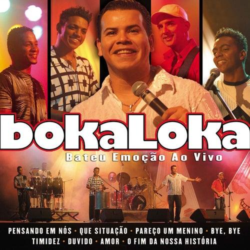 Bateu Emoção Ao Vivo by Bokaloka