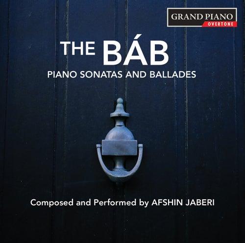 Jaberi: The Báb – Piano Sonatas & Ballades by Afshin Jaberi