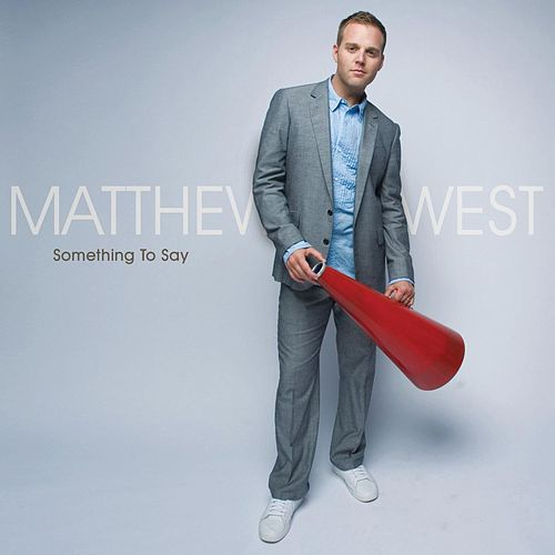 Something To Say de Matthew West