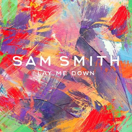 Lay Me Down (Remixes) von Sam Smith
