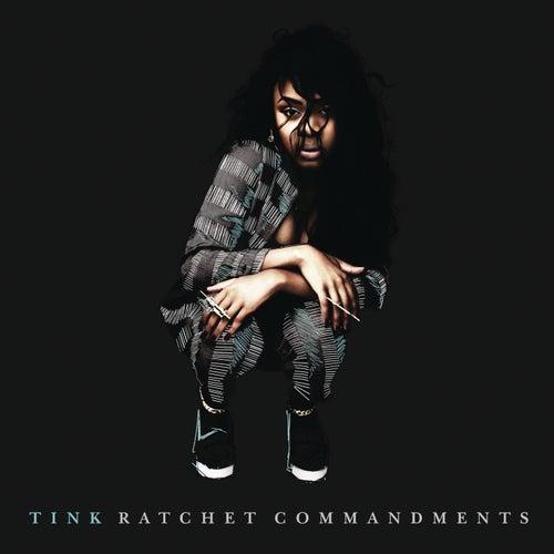 Ratchet Commandments by Tink