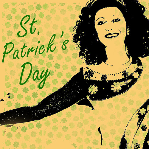 St Patrick's Day - Celebrate with Traditional Irish Folk Music, Celtic Music, And More! by Various Artists